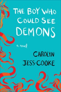 the-boy-who-could-see-demons-by-carolyn-jess-cooke-us-jacket