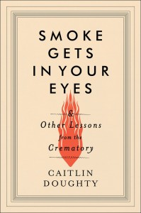 smoke-gets-in-your-eyes-caitlin-doughty