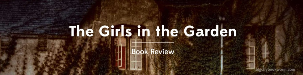 book review the girls in the garden summer fiction blog tour - The Girls In The Garden