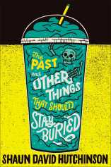 the-past-and-other-things-that-should-stay-buried-9781481498579_hr