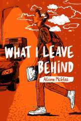 what-i-leave-behind-9781481476560_hr